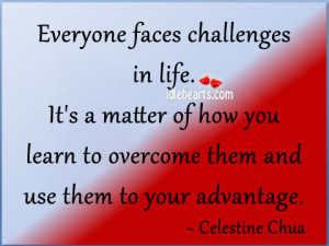 ... It's A Matter Of How You Learn To Overcome Them ~ Challenge Quotes