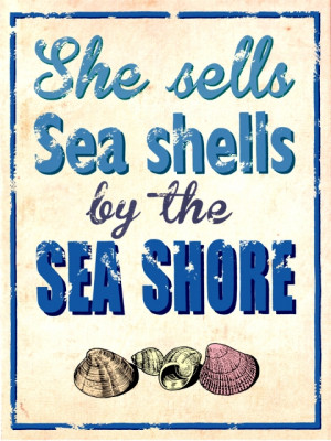 Tongue Twister - She Sells Sea Shells by the Sea Shore - Sign
