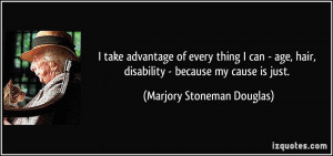 take advantage of every thing I can - age, hair, disability ...