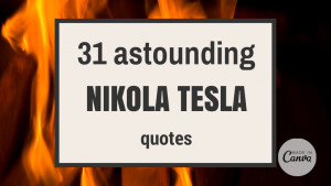 31 astounding Nikola Tesla quotes