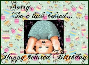 ... Birthday, Greeting, Birthday Clips, Late Birthday Quotes, Birthday