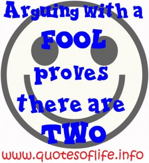 Arguing-with-a-fool-proves-there-are-two-funny-picture-quote.jpg