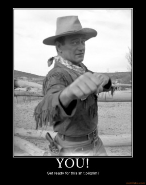 YOU! john wayne pilgrim punch from www.demotivationalposters.org