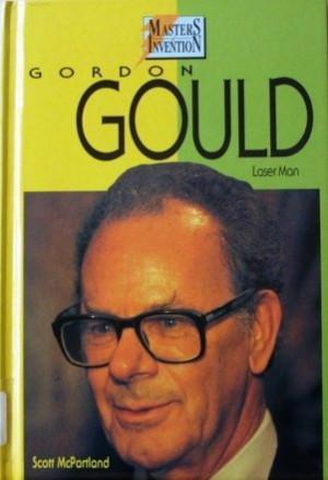 Gordon Gould Inventor of LASER Obituary