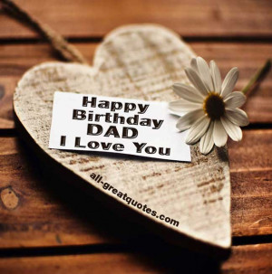 Birthday Dad – I Love You – Share Free Birthday Cards For Dad ...