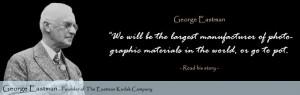 Author: George Eastman . Go Deeper | Website