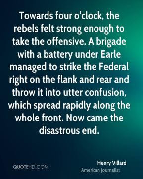four o'clock, the rebels felt strong enough to take the offensive ...