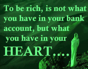 ... Category: Awesome Stuff // Tags: Love quote - To be rich // May, 2013