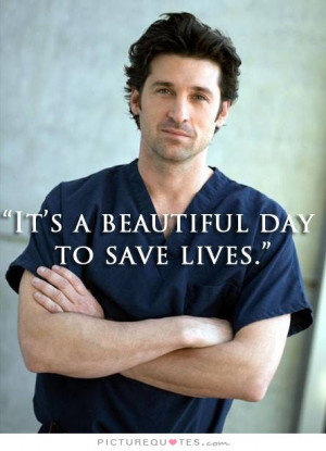 its-a-beautiful-day-to-save-lives-quote-1.jpg