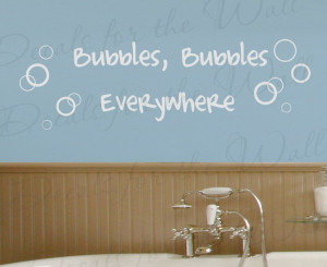 Bubbles Everywhere Bathroom Wall Decal Quote