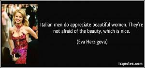 Italian men do appreciate beautiful women. They're not afraid of the ...