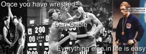Famous Wrestling Quotes Dan Gable