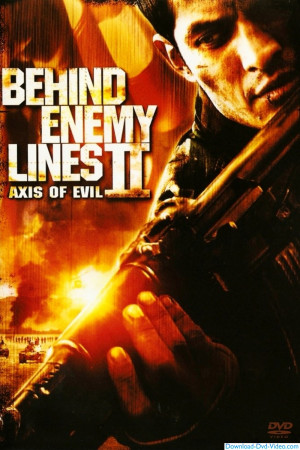 BEHIND ENEMY LINES 2 : AXIS OF EVIL (2006)