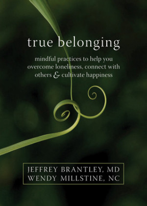 ... You Overcome Loneliness, Connect with Others, and Cultivate Happiness