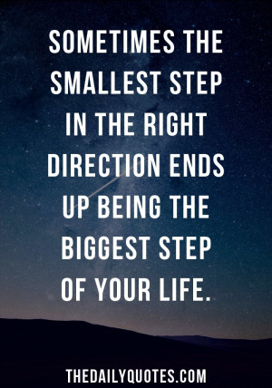smallest-step-in-the-right-direction-motivational-daily-quotes-sayings ...