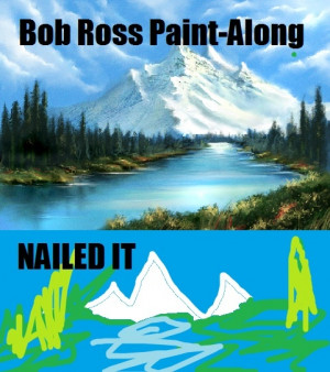 Paint-Along. Nailed It.Ems Laugh, Bobs Ross, Bob Ross, Art Inspiration ...