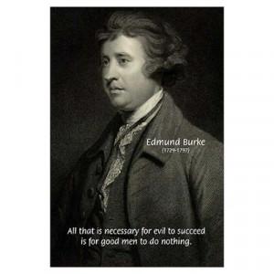 CafePress > Wall Art > Posters > Edmund Burke: Good & Evil Poster
