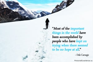 "Inspirational Quote: ""Most of the important things in the world have ..."