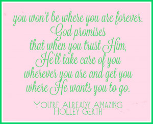 All quotes from: You're Already Amazing by Holley Gerth .