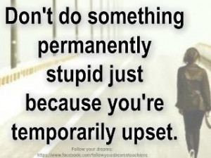 Stupid is as Stupid does...Forrest Gump