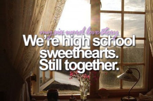 High School Sweetheart Love Quotes Love my high school sweetheart