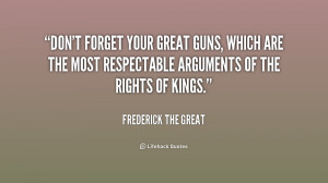 quote-Frederick-The-Great-dont-forget-your-great-guns-which-are-182438 ...