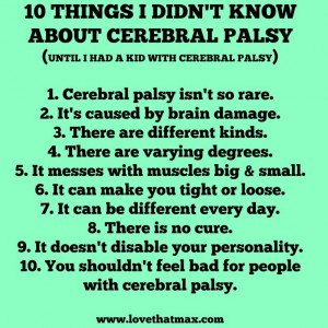 post in honor of National Cerebral Palsy Awareness Day 2014. Because ...