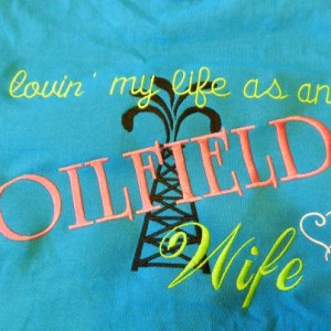 TShirt Oilfield Wife with Rig by CreationsByTerrie on Etsy. , via Etsy ...