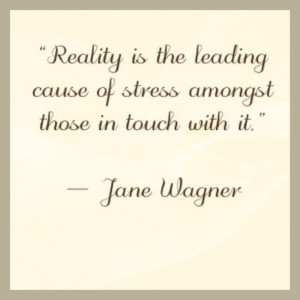 ... Humorous Quotes, Reality Check, Ignore Problems Quotes, Reality Bites