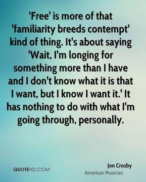 Jon Crosby Quotes