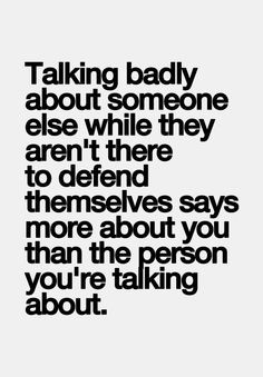 Quotes, Dont Talking About People, Truths, So True, Quotes Sayings ...