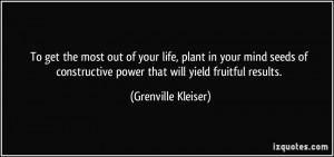 To get the most out of your life, plant in your mind seeds of ...