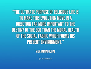 The ultimate purpose of religious life is to make this evolution move ...