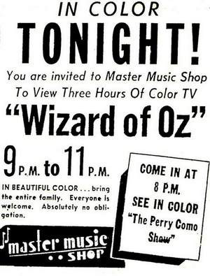 ... television broadcast of The Wizard of Oz on color sets at Master Music