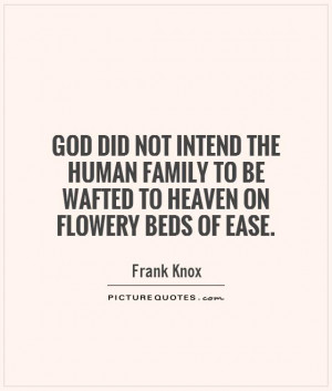 Family Quotes God Quotes Heaven Quotes Human Quotes Frank Knox Quotes