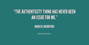 """The authenticity thing has never been an issue for me."""""""