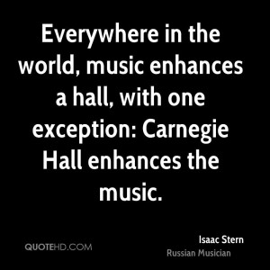 ... enhances a hall, with one exception: Carnegie Hall enhances the music