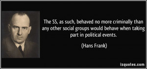 SS, as such, behaved no more criminally than any other social groups ...