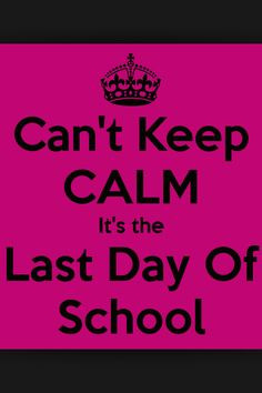 Last day of school!!!!! More