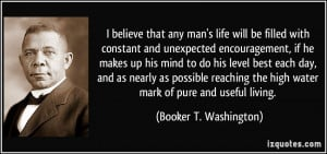 Encouraging Quotes About Life For Men I believe that any man's life