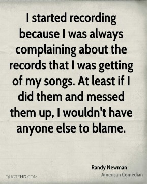 Randy Newman - I started recording because I was always complaining ...