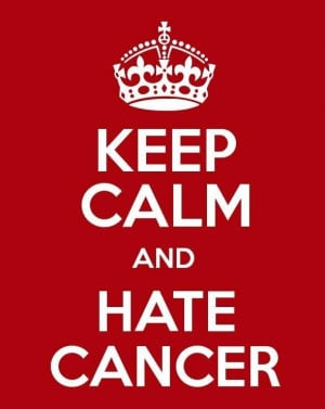 Hate Cancer....