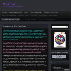 Recognizing The Twin Soul. The twin souls recognize each other ...