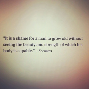 ... the beauty and strength of which his body is capable