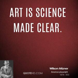 Wilson Mizner Science Quotes