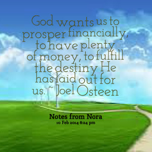 Quotes Picture: god wants us to prosper financially, to have plenty of ...