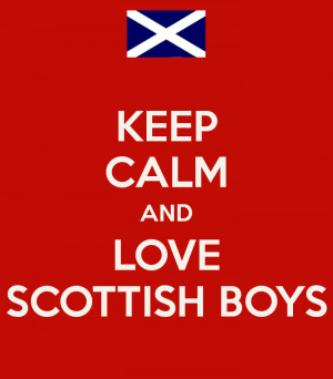 Keep Calm And Love Scottish...
