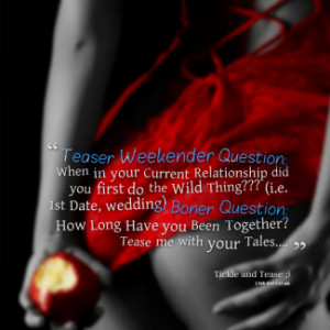 ... : How Long Have you Been Together? Tease me with your Tales