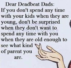 Deadbeat Dad Quotes Sayings | via jessica smith linck More