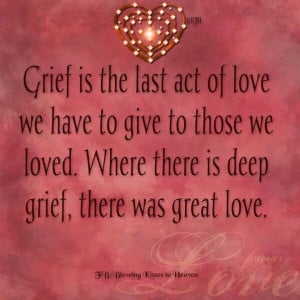 ... Grief, Quotes Grief, Grieving Quotes, Encouragement Quotes, Grief